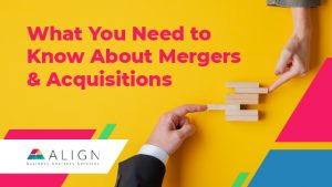 What You Need to Know About Mergers & Acquisitions