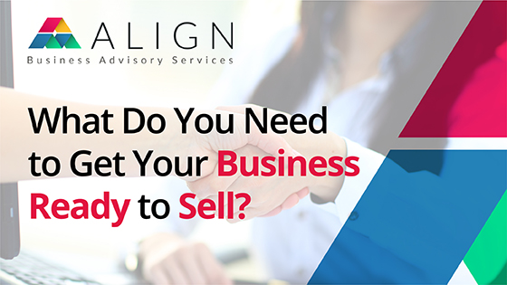 What Do You Need to Get Your Business Ready to Sell?